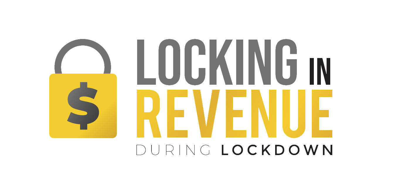 Locking Down Revenue during Lockdown